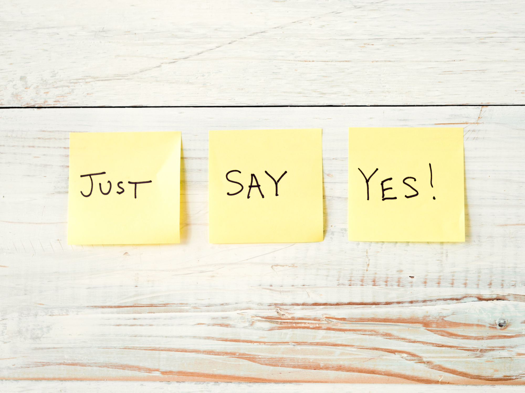 Just say yes on sticky notes