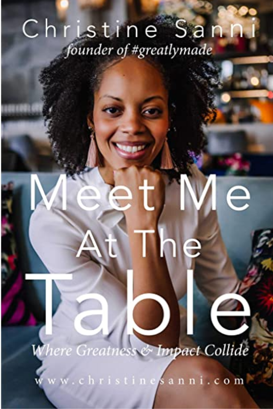 Book cover for Meet Me At The Table Where Greatness & Impact Collide