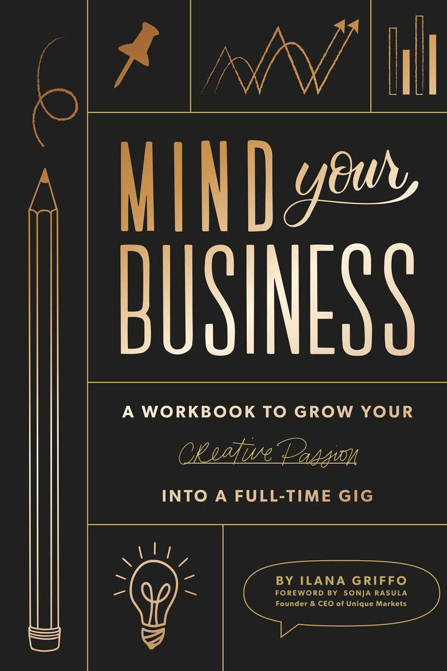 Book cover for Mind Your Business: A Workbook to Grow Your Creative Passion into a Full-Time Gig